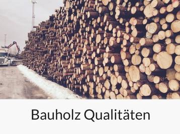 Bauholz Qualitäten